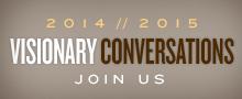 Visionary Conversations 2014-15