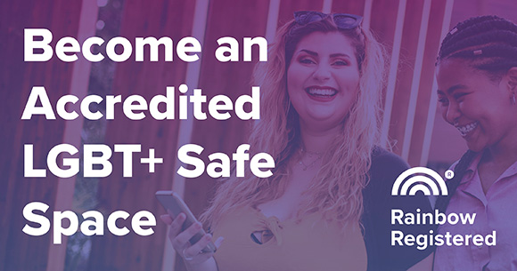 Become an Accredited LGBT+ Safe Space